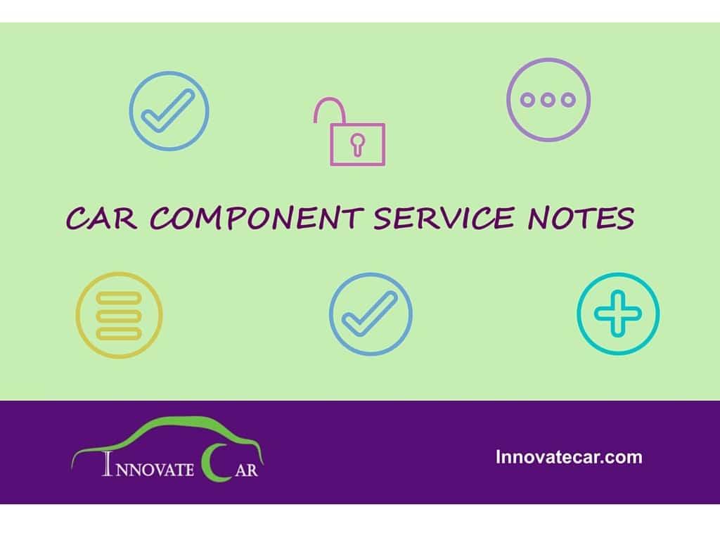 Car component service note