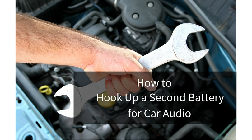 How to Hook Up a Second Battery for Car Audio