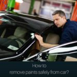 How To Remove Paint safely From Your Car?