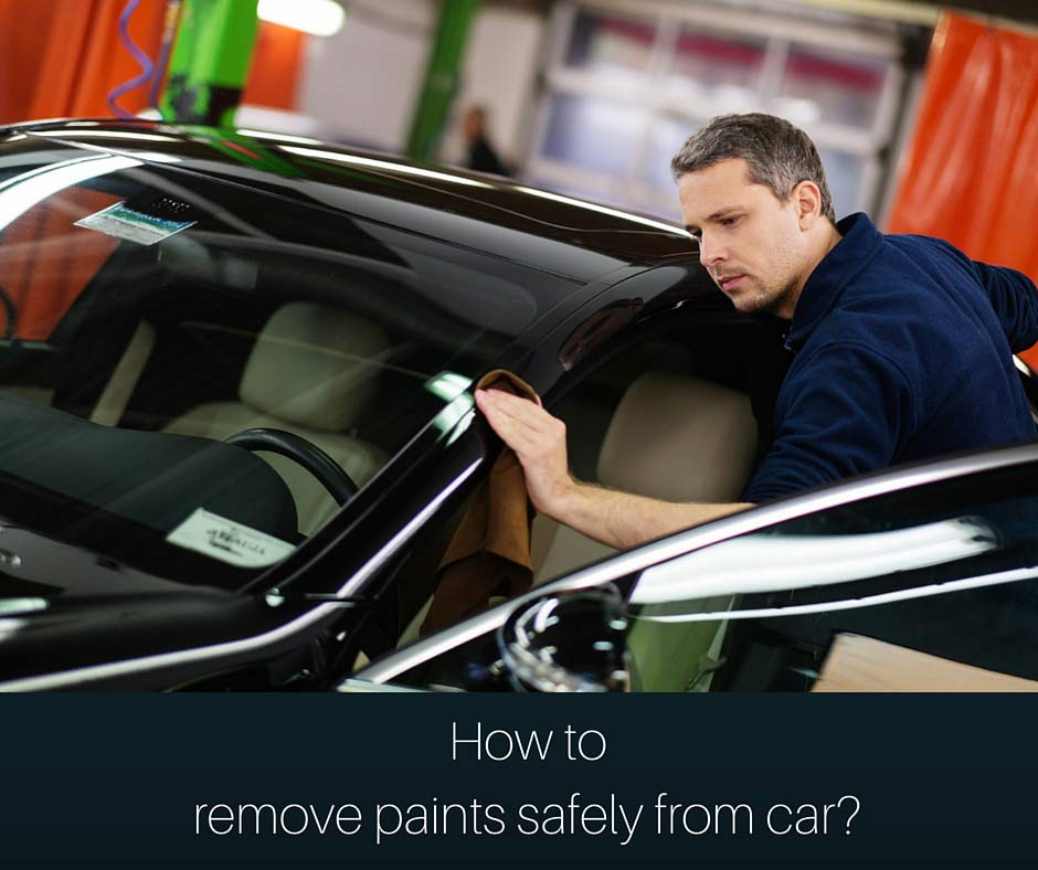 How to remove paints safely from car
