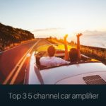 What Is The Best 5 Channel Car Amplifier To Buy