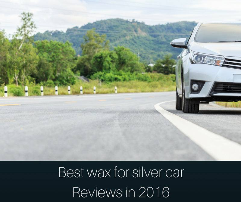 Best wax for silver car Reviews in 2016