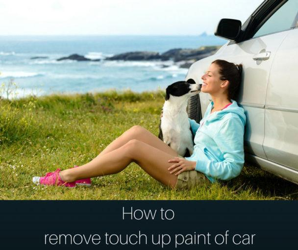 How to remove touch up paint of car
