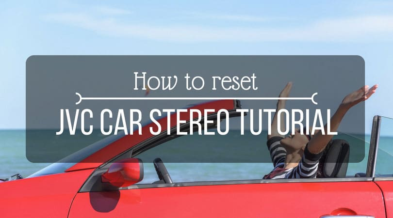 how to reset JVC Car Stereo Tutorial