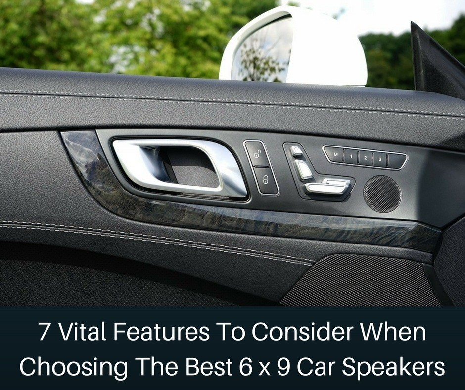 Best 6 x 9 Car Speakers
