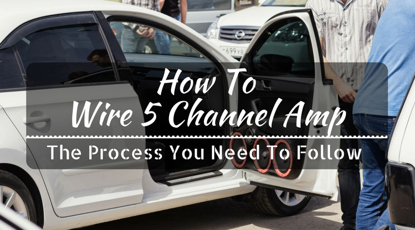 How To Wire 5 Channel Amp: Simple Step By Step GuideInnovate Car