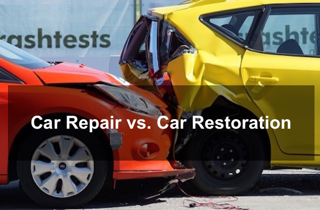 car repair vs car restoration