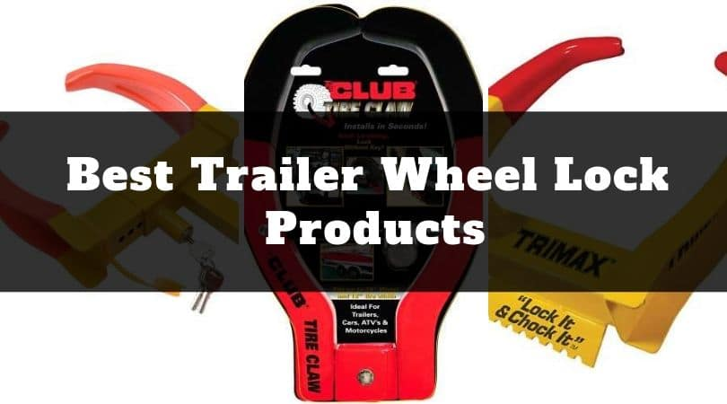 Best Trailer Wheel Lock Products featured