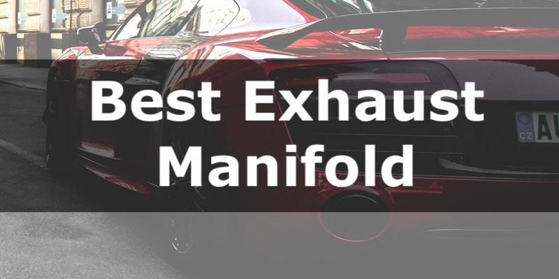 Best Exhaust Manifold