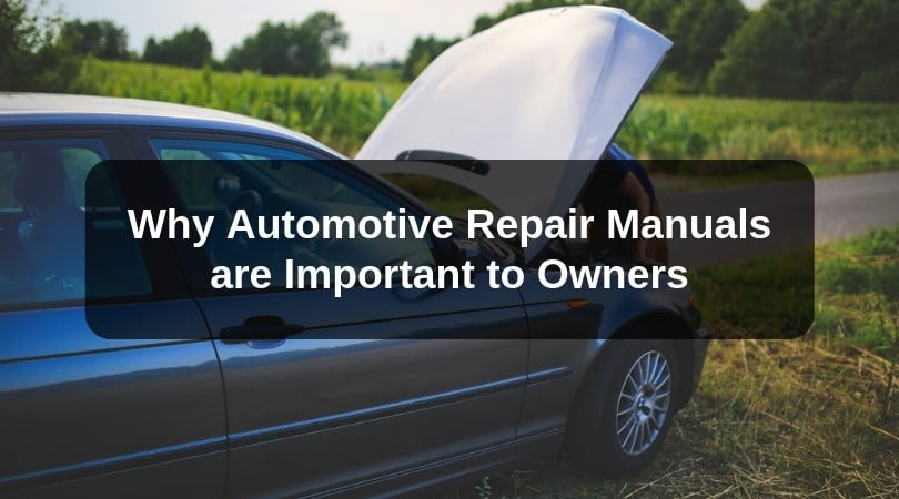 Why Automotive Repair Manuals are Important to Owners