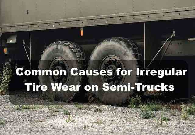 Common causes of irregular tire wear