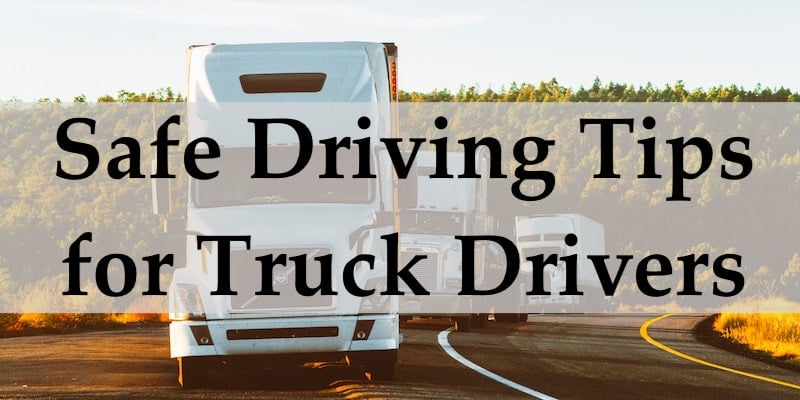 Safe driving tips for truck drivers