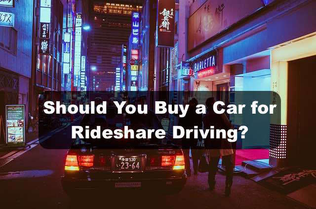 Buy a car for rideshare driving