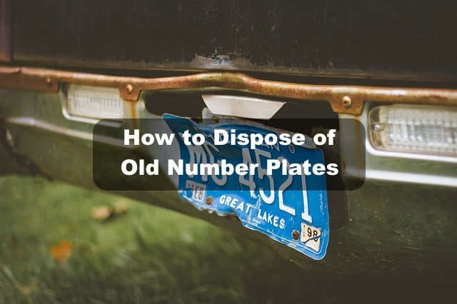 How to dispose a car number plate