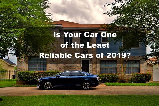 Least reliable cars of 2019?
