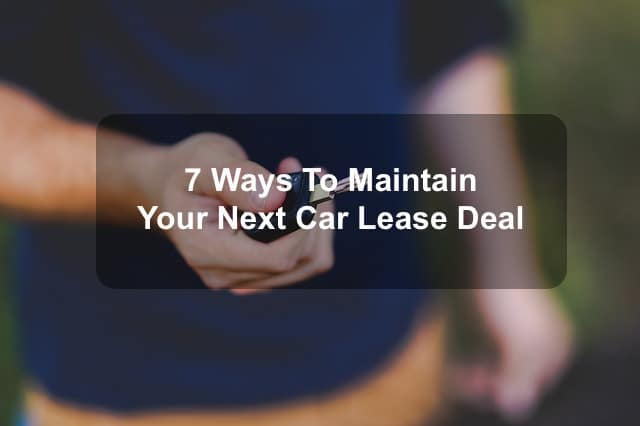 ways to maintain your next car lease deal