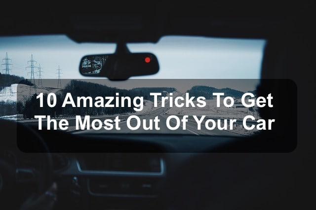 make the most out of your car