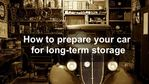 Long term Storage tips for your car