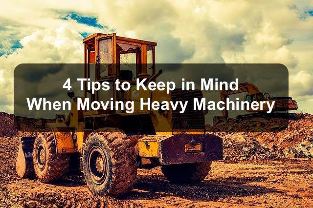 how to plan moving heavy machinery