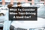 Things to consider whne test driving