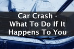 Car Crash what to do if it happens to you