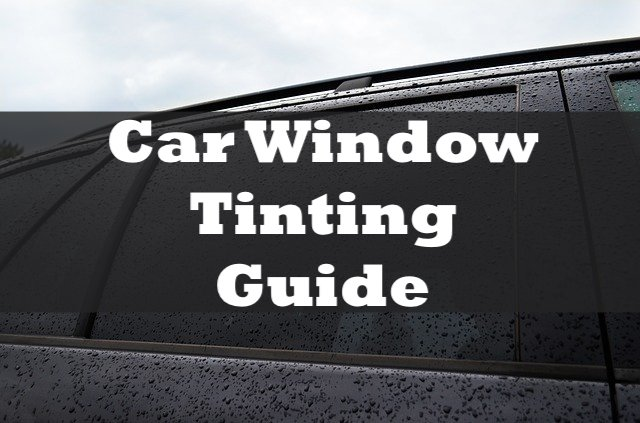 car window tinting guide