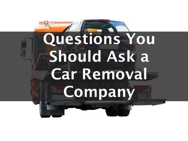 questions you should ask a car removal company