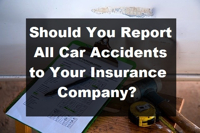Should You Report All Accidents