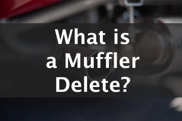 what is a muffler delete?