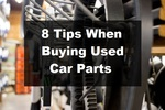 8 Tips When Buying Used Car Parts