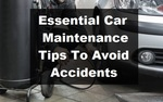 Essential Car Maintenance Tips To Avoid Accidents