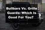 Bullbars Vs. Grille Guards Which Is Good For You