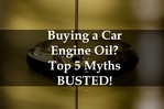 Buying a car engine oil myths busted