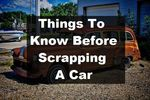 Things To Know Before Scrapping A Car