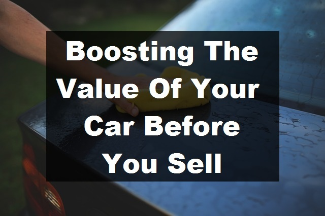 Boosting The Value Of Your Car Before You Sell