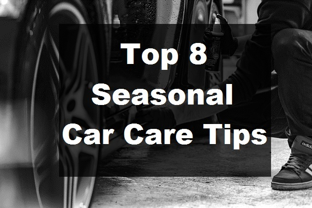 Top 8 Seasonal Car Care Tips