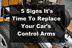 5 Signs It's Time To Replace Your Car's Control Arms