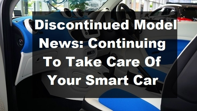 Continuing To Take Care Of Your Smart Car