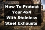 How to Protect Your 4x4 with Stainless Steel Exhausts