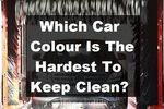 Which Car Colour Is The Hardest To Keep Clea
