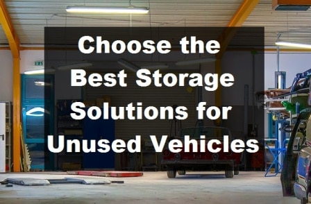 Choose the Best Storage Solutions for Unused Vehicles1