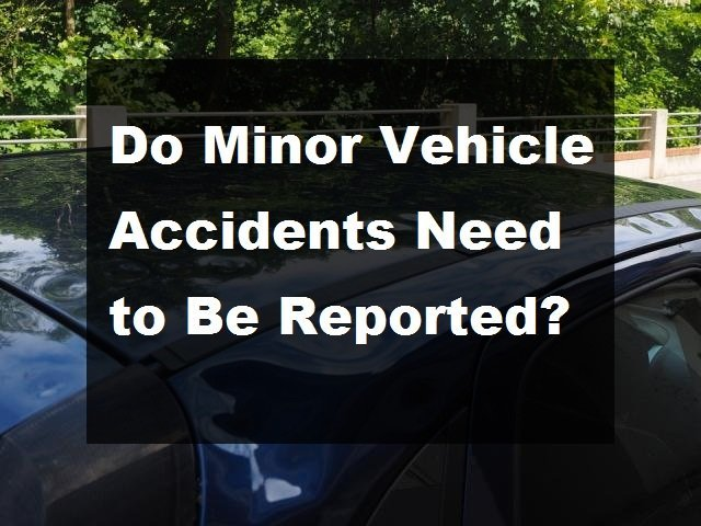 do minor accident need to be reported