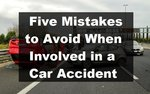 Five Mistakes to Avoid When Involved in Car Accident