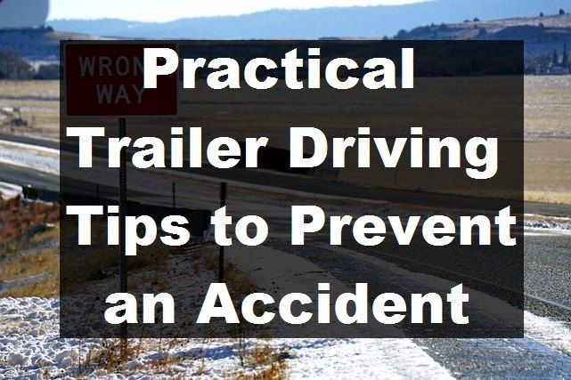 Practical Trailer Driving Tips to Prevent an Accident 1