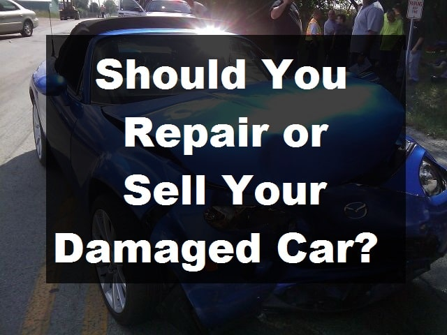 Should You Repair or Sell Your Damaged Car