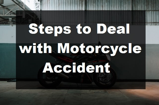 Steps to Deal with a Motorcycle Accident